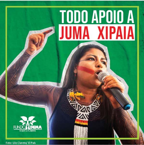 Todo apoio a Juma Xipaia